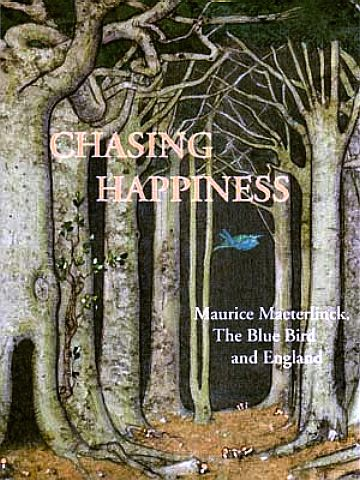 Maurice Maeterlinck, The Blue Bird and England, Chasing Happiness
